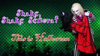 Shake, Shake Senora - This is Halloween