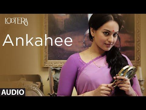 ankahee-full-audio-|-lootera-|-ranveer-singh,-sonakshi-sinha-|-amitabh-bhattacharya-|-amit-trivedi
