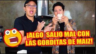 ¡ALGO SALIO MAL CON LAS GORDITAS DE MAIZ!