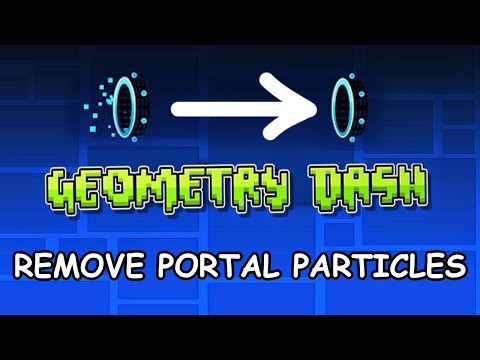 How to remove Geometry Dash portal particles (All Platforms)