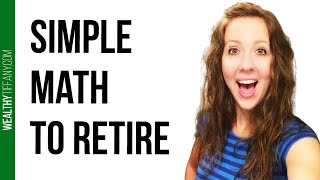 Retire Early: How to Get to Early Retirement with Simple Math 💯