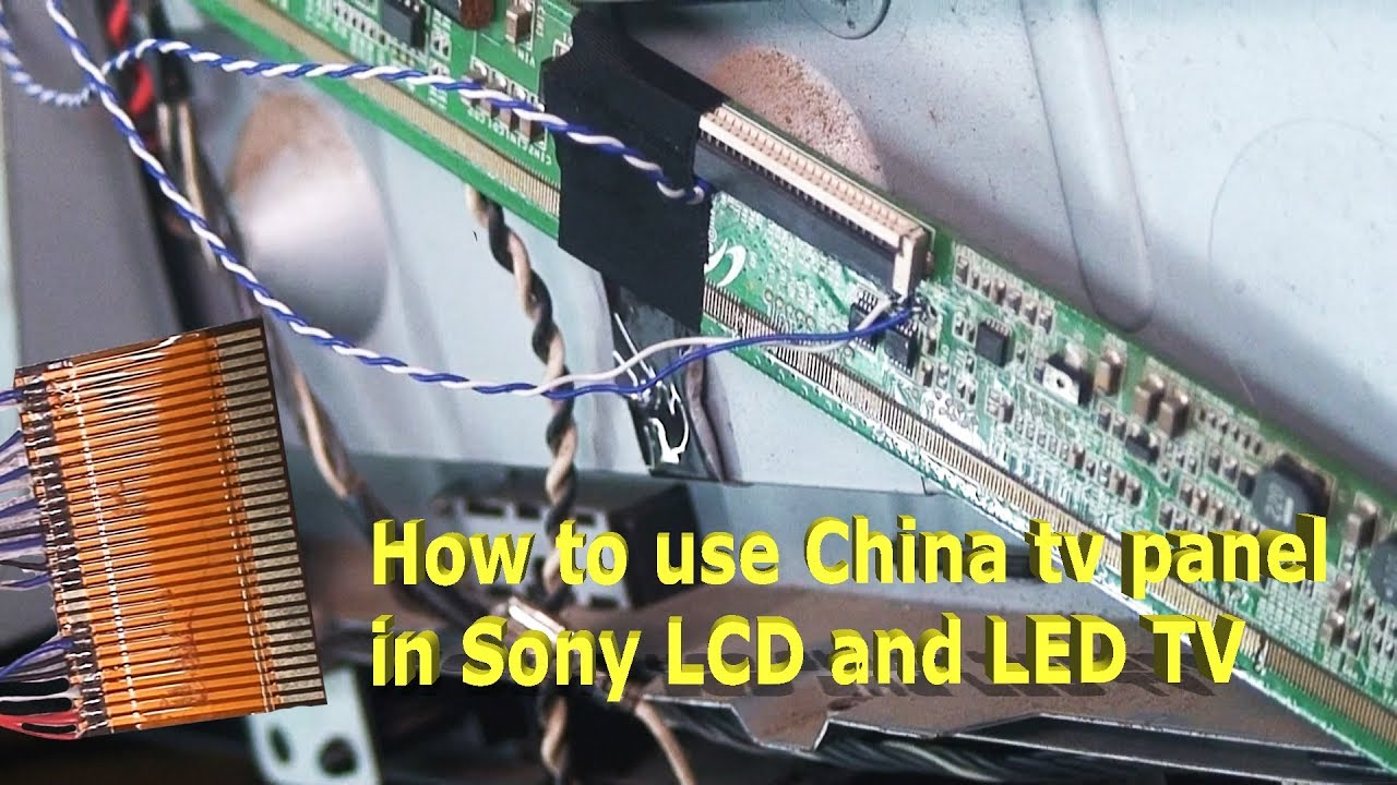 How to use China tv panel in Sony LCD and LED TV #part-5
