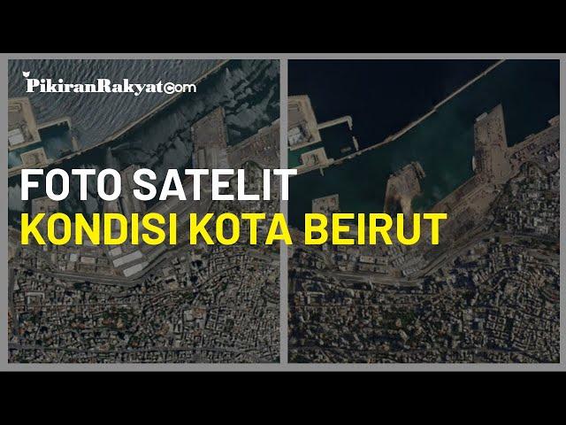 Foto Satelit Perlihatkan Kondisi Kota Beirut