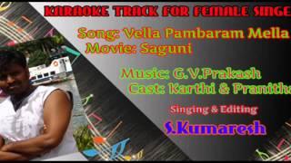 Vella Pambaram(Saguni)-Karaoke for Female Singer by S.Kumaresh