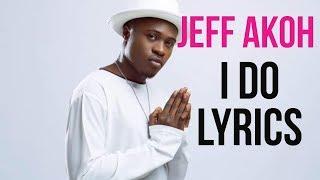Jeff Akoh - I do (lyrics)