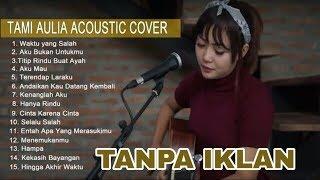 Download TAMI AULIA FULL ALBUM ACOUSTIC COVER TANPA IKLAN