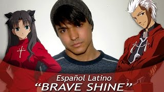 "Fate/Stay Night - Unlimited Blade Works ""BRAVE SHINE"" (Español Latino)"