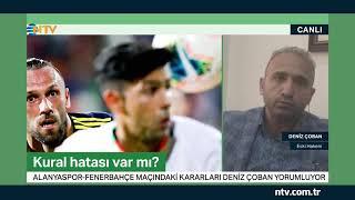 Alanyaspor-Fenerbahçe maçında kural hatası var mı? (Eski hakem Deniz Çoban yorumladı)