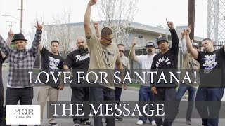 SANTANA Love! Former So. Cal Street members unite to show Santa Ana Love! The Message