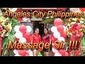 Angeles City Philippines : Massage Sir !!!