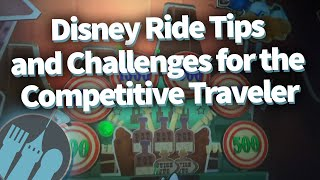 How to Beat Your Best Score -- Disney Ride Tips and Challenges for the Competitive Traveler!