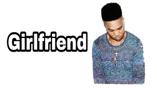 MNEK - Girlfriend | Lyrics