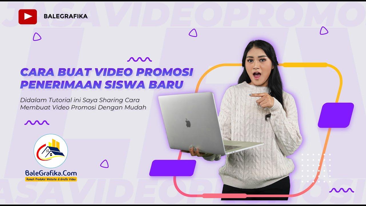 Cara Membuat Video Promosi Siswa Baru Youtube
