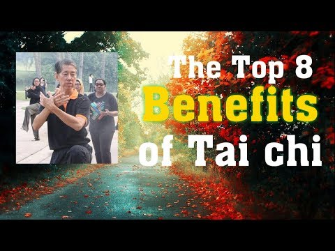 The Top 8 Benefits of Tai chi practice