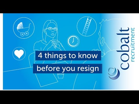 4 things to know before you resign - Cobalt Recruitment