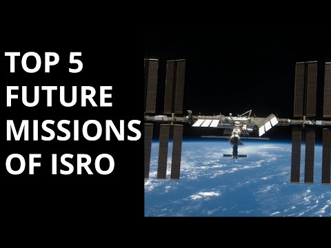 TOP 5 FUTURE MISSIONS OF ISRO