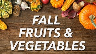 Fall Fruits & Vegetables