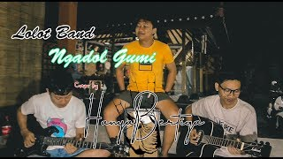 Ngadol Gumi - Lolot band (Cover by HanyaBertiga)