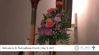 Sixth Sunday of Easter 5/9/21 | St. Paul Lutheran Church