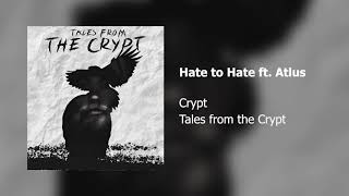 Crypt - Hate to Hate ft. Atlus (Official Audio)
