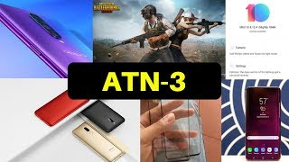 ATN 3-PUBG 0.10.0 Update,Poco F1 960fps Video,Samsung Galaxy S10 & S10+, Meizu M6T & C9, Meizu M16th