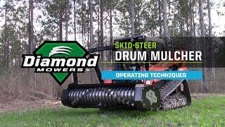 Operating Techniques: Skid-Steer Drum Mulcher