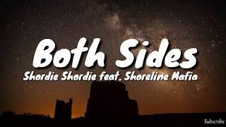 Shordie Shordie - Both Sides (feat. Shoreline Mafia) (Lyric)