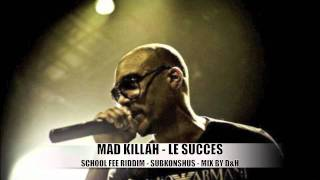 -Mad Killah- Le Succes (School Fee Riddim) Novembre 2011