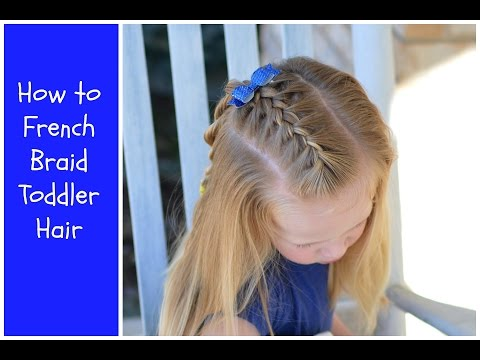 How to French Braid Toddler Hair