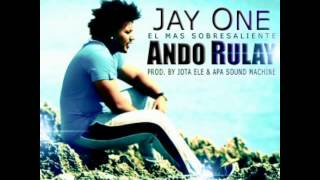 Jay One - Ando Rulay (prod. by Jota Ele & Apa) [2012]