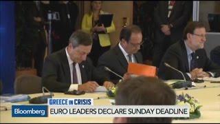 Greek Ultimatum: Euro Leaders Declare Sunday Deadline