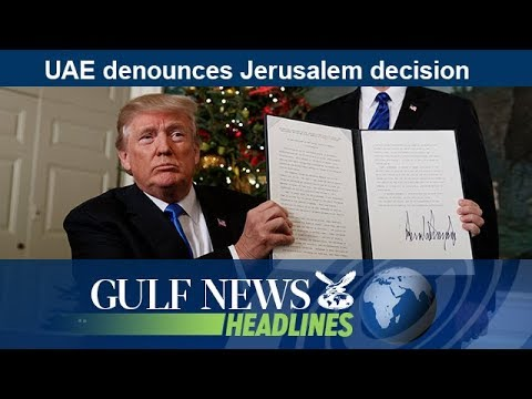 UAE denounces Jerusalem decision - GN Headlines