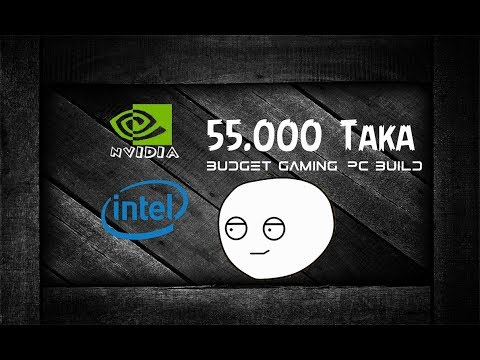 55,000 Taka Best Budget Gaming PC Build (Bangla)