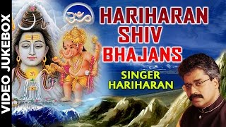 Non stop hariharan shiv bhajans i full video songs juke box i best collection of shiv bhajans
