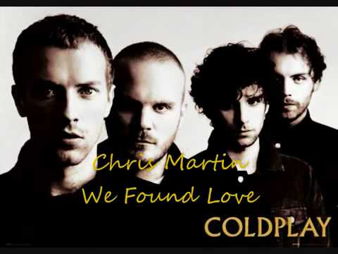 Chris Martin Coldplay   We Found Love