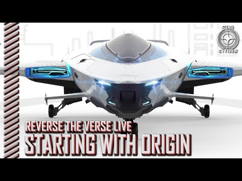 Star Citizen: Reverse the Verse LIVE - Starting with Origin