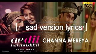 Channa Mereya sad version by Ranbir Kapoor | lyrics