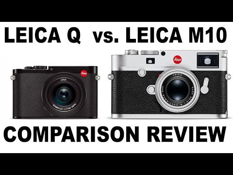 LEICA M10 CAMERA VS. LEICA Q CAMERA - A COMPARATIVE REVIEW