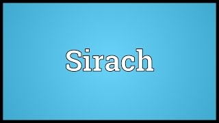 Sirach Meaning