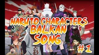 「Naruto Balkans Characters Songs」#1