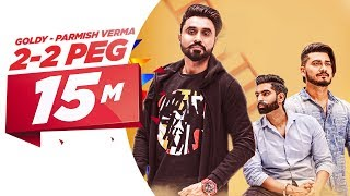 Video 2-2 Peg (Full Video) | Goldy Desi Crew | Parmish Verma | Latest Punjabi Song 2018 | Speed Records download MP3, 3GP, MP4, WEBM, AVI, FLV Juli 2018