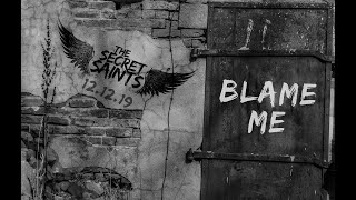 The Secret Saints - Blame Me (Lyrics Video)