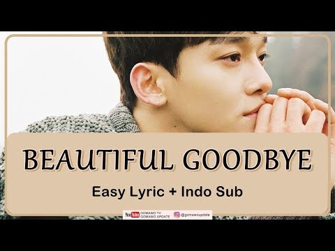 Easy Lyric CHEN - BEAUTIFUL GOODBYE By GOMAWO [Indo Sub]
