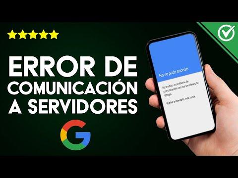 Solución Definitiva al Error 'Establecer Comunicación con los Servidores de Google'