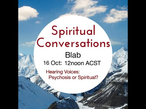 Spiritual Conversations: Hearing Voices - Psychosis or Spiritual?