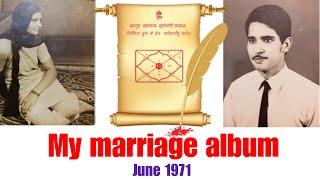 My marriage album, Visiting 48 years old memory lane, पुराने समय की यादें ताज़ा करती शादी की एल्बम