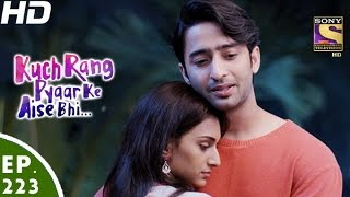 Kuch Rang Pyar Ke Aise Bhi - कुछ रंग प्यार के ऐसे भी - Episode 223 - 5th January, 2017