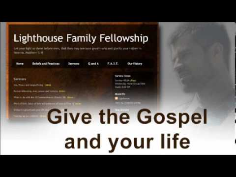 Lighthouse Family Fellowship - Give the Gospel and your life