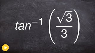Pre-Calculus - Evaluate the inverse of tangent, arc tan(root(3)/3)
