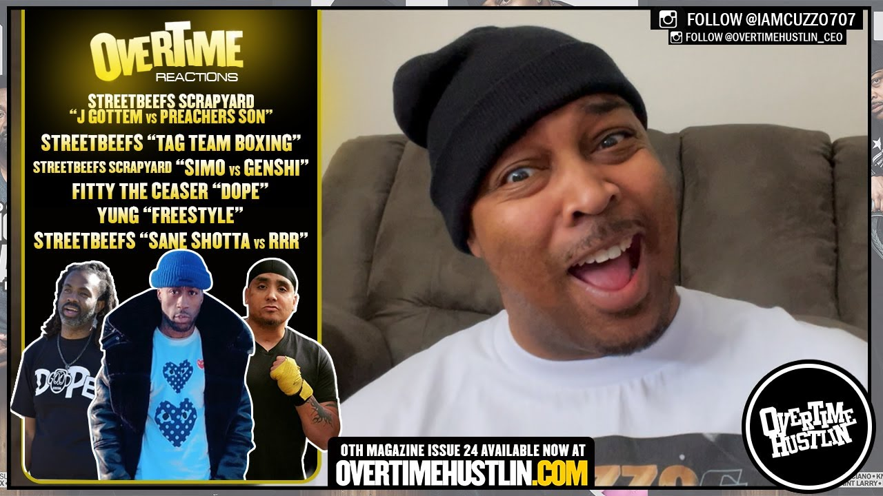 Overtime Reactions (StreetBeefs / StreetBeefs ScrapYard / Fitty The Ceaser / Yung ) + BONUS!!
